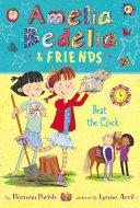 Amelia Bedelia & Friends #1: Amelia Bedelia & Friends Beat the Clock Pdf/ePub eBook