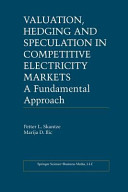 Valuation  Hedging and Speculation in Competitive Electricity Markets