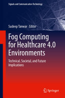 Fog Computing for Healthcare 4 0 Environments