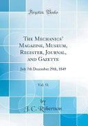 The Mechanics Magazine Museum Register Journal And Gazette Vol 51
