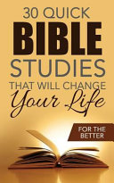 Thirty Quick Bible Studies That Will Change Your Life