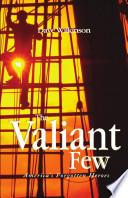 The Valiant Few