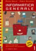 Informatica generale. Per le Scuole superiori