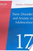 Panic Disorder and Anxiety in Adolescence