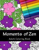 Moments of Zen