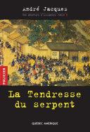 Pdf Alexandre Jobin 3 - La Tendresse du serpent Telecharger
