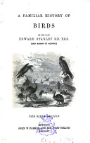 A Familiar History of Birds   Their Nature  Habits and Instincts