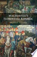 Machiavelli s Florentine Republic