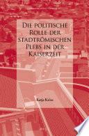 Die politische Rolle der stadtrömischen Plebs in der Kaiserzeit