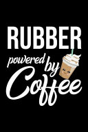 Rubber Powered by Coffee Book