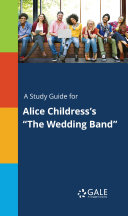 """A Study Guide for Alice Childress's """"The Wedding Band"""""""