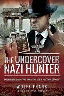 The Undercover Nazi Hunter