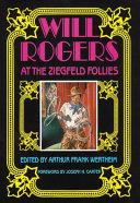 Will Rogers at the Ziegfeld Follies