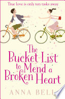 """""""The Bucket List to Mend a Broken Heart: The laugh-out-loud love story of the year!"""" by Anna Bell"""