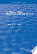 An Atlas for Staging Mammalian and Chick Embryos