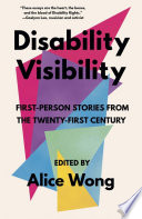 link to Disability visibility : first-person stories from the Twenty-first century in the TCC library catalog
