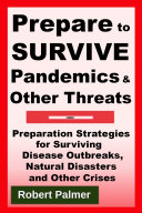 Prepare to Survive Pandemics   Other Threats