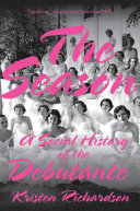 The Season: A Social History of the Debutante Book