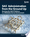 SAS Administration from the Ground Up