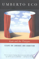 """Kant and the Platypus: Essays on Language and Cognition"" by Umberto Eco"
