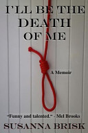 I ll Be the Death of Me
