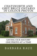 Chatsworth and Grey Bruce Ontario in Colour Photos