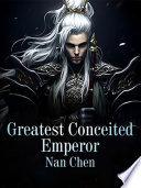 Greatest Conceited Emperor