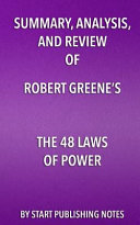 Summary  Analysis  and Review of Robert Greene s the 48 Laws of Power Book