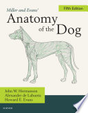 """""""Miller and Evans' Anatomy of the Dog E-Book"""" by John W. Hermanson, Howard E. Evans, Alexander de Lahunta"""