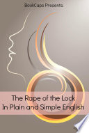 The Rape of the Lock In Plain and Simple English  Translated