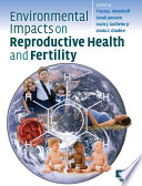 Environmental Impacts on Reproductive Health and Fertility Book