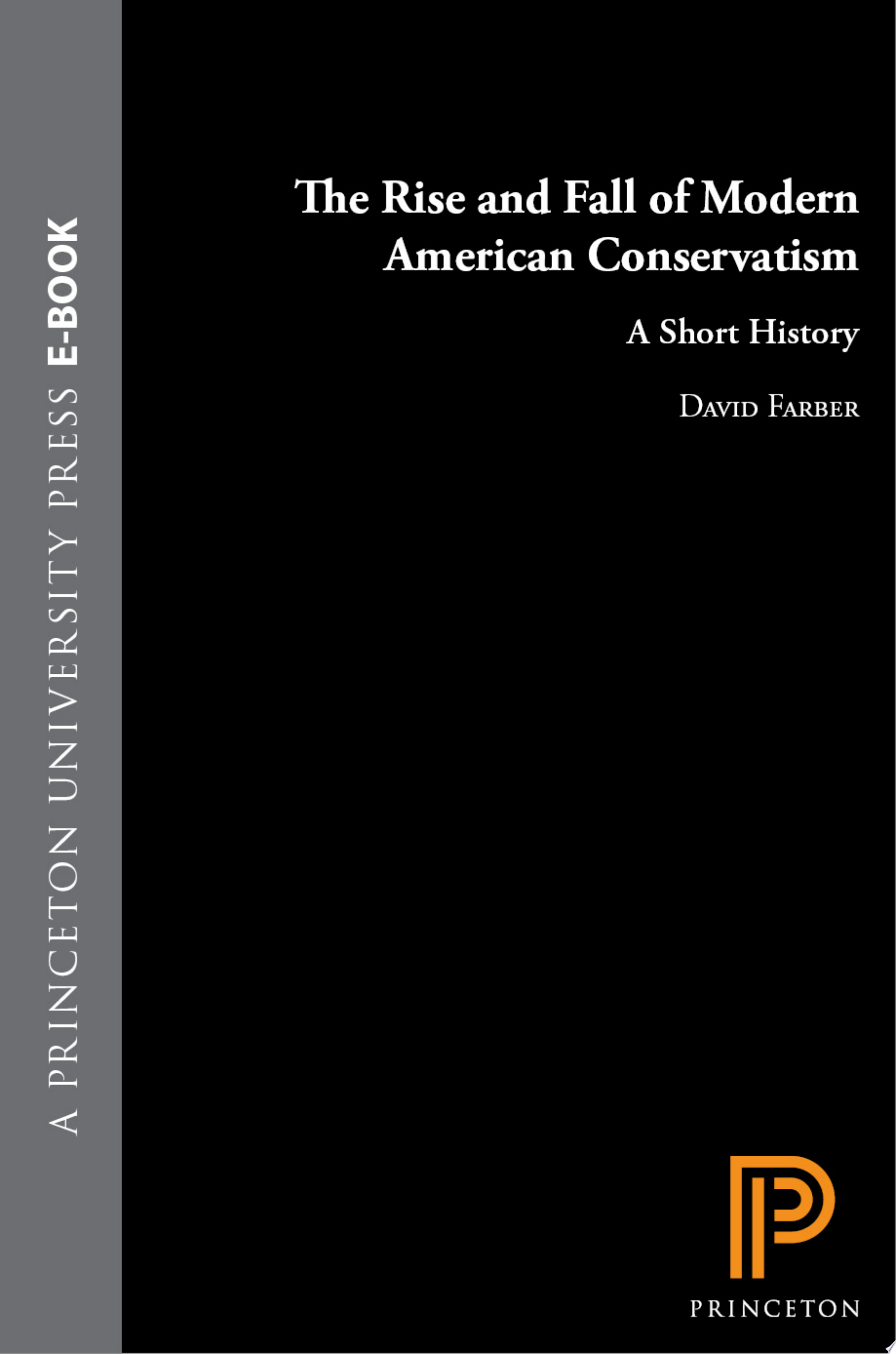 The Rise and Fall of Modern American Conservatism
