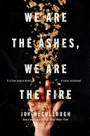 Pdf We Are the Ashes, We Are the Fire