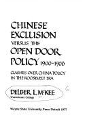 Chinese Exclusion Versus The Open Door Policy 1900 1906