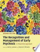 The Recognition and Management of Early Psychosis  : A Preventive Approach