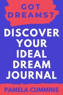 Got Dreams? Discover Your Ideal Dream Journal Pdf/ePub eBook