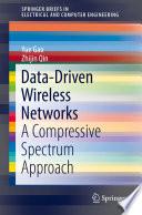Data Driven Wireless Networks