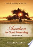 Awaken to Good Mourning  2nd Edition Book