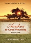 Awaken to Good Mourning  2nd Edition