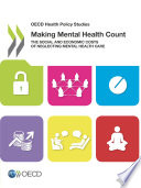 Oecd Health Policy Studies Making Mental Health Count The Social And Economic Costs Of Neglecting Mental Health Care Book PDF