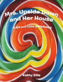 Mrs  Upside Down and Her House
