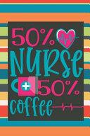50% Nurse 50% Coffee