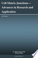 Cell-Matrix Junctions—Advances in Research and Application: 2013 Edition