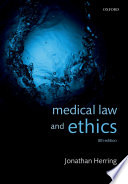 """Medical Law and Ethics"" by Jonathan Herring"