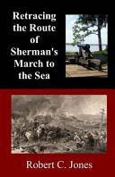 Retracing the Route of Sherman s March to the Sea