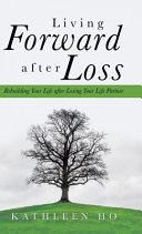 Living Forward After Loss