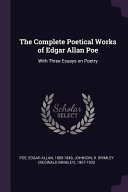 The Complete Poetical Works of Edgar Allan Poe: With Three Essays on Poetry