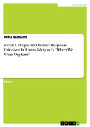 """Social Critique and Reader Response Criticism In Kazuo Ishiguro's """"When We Were Orphans"""""""
