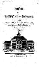 Lexicon aller Anstössigkeiten und Prahlereyen, welche in denen zu Berlin in fünfzehn Bänden erschienenen sogenannten Schriften Friedrichs des Zweyten vorkommen