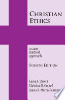 """Christian Ethics: A Case Method Approach"" by Laura A. Stivers, Christine E. Gudorf, James B. Martin-Schramm"